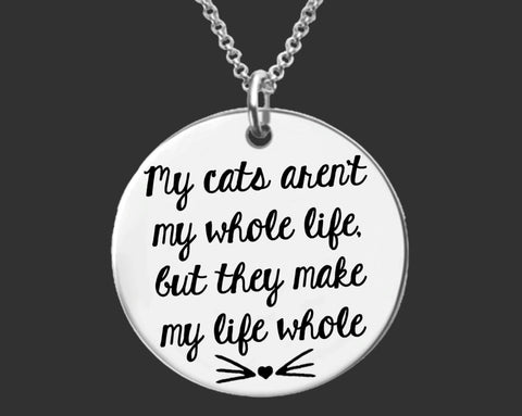 My Cats Aren't My Whole Life Necklace