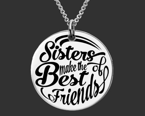 Sisters Make the Best Friends Necklace