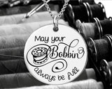 May Your Bobbin Always Be Full Necklace
