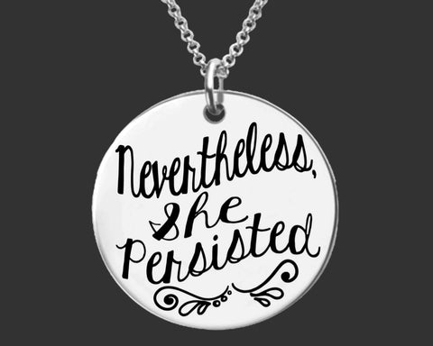 Nevertheless, She Persisted Necklace | Women's Empowerment