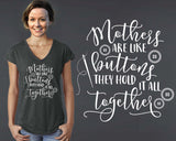 Mothers Are Like Buttons T-shirt