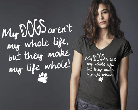 My Dogs Aren't My Whole Life T-shirt