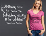 Nothing Ever Fatigues Me T-shirt | Jane Austen
