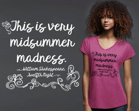 This Is Very Midsummer Madness T-shirt | William Shakespeare