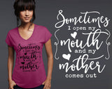 Sometimes I Open My Mouth and My Mother Comes Out T-shirt | Funny T shirt