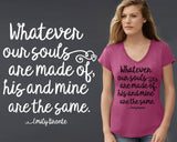 Whatever Our Souls Are Made Of T-shirt | Emily Bronte