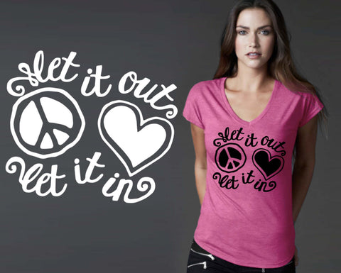 Let It Out Let It In Peace Love T-shirt