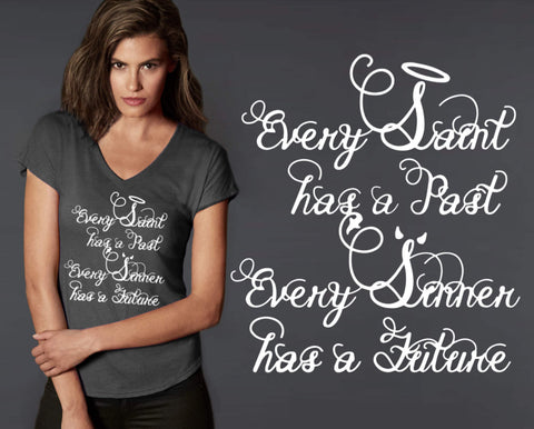 Every Saint Has A Past Every Sinner Has A Future T-shirt