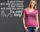 A Best Friend Will Help You Move T-shirt | Friend Gift