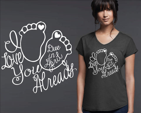 I Love You Already Maternity T-shirt
