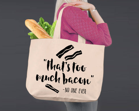 Too Much Bacon | Personalized Canvas Tote Bag