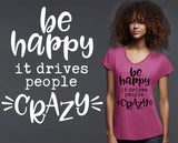 Be Happy It Drives People Crazy T-shirt | Funny T shirt