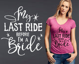My Last Ride As a Bride T-shirt