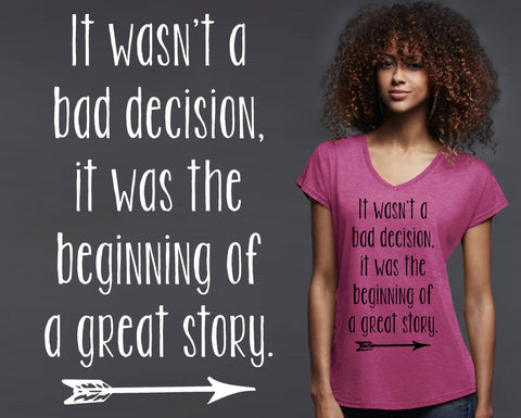 It Wasn't a Bad Decision T-shirt | Funny T shirt