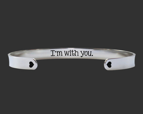 I'm With You Bracelet | Encouragement Gift