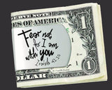 Fear Not For I Am With You Money Clip | Isaiah 41:10