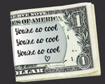 You're So Cool Money Clip