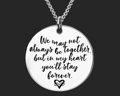 We May Not Always Be Together Necklace | Goodbye Gift