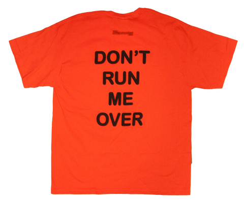 Don't Run Me Over T-Shirt
