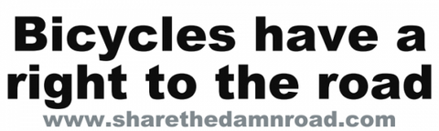 """Bicycles have a right to the road"" bumper Sticker"