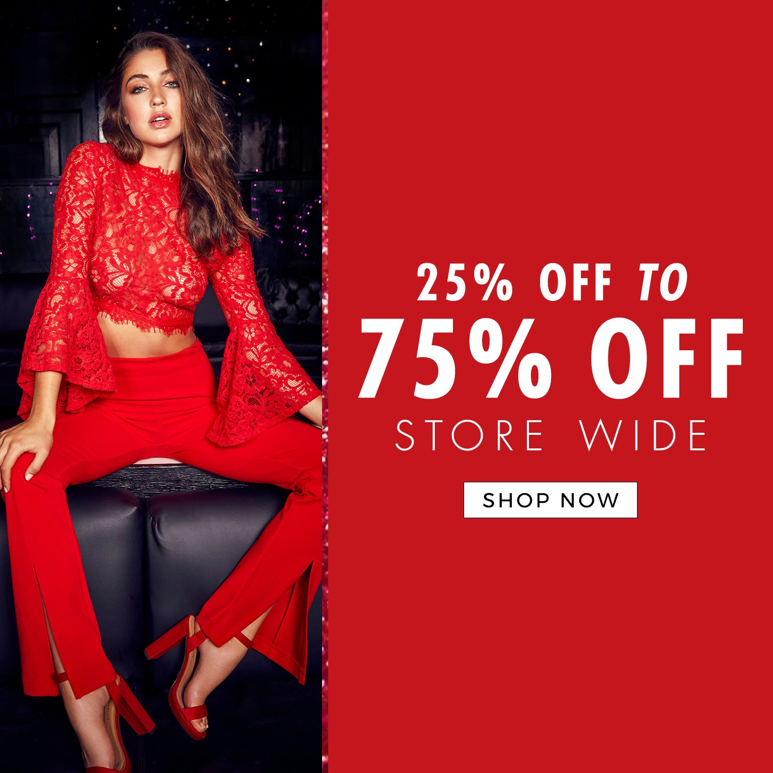 25% Off to 75% Off Store Wide