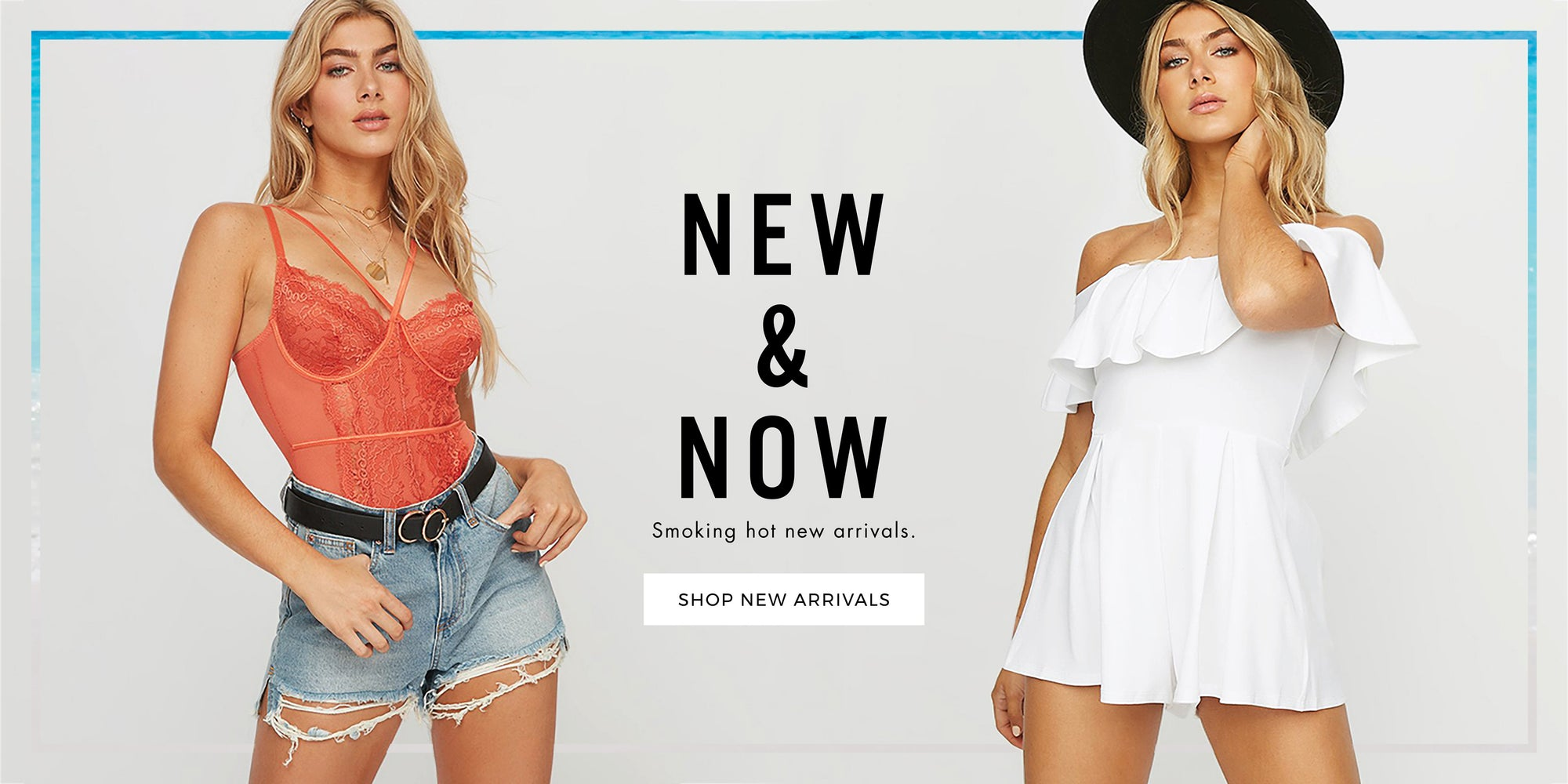 New & Now - Smoking hot new arrivals - Shop New Arrivals