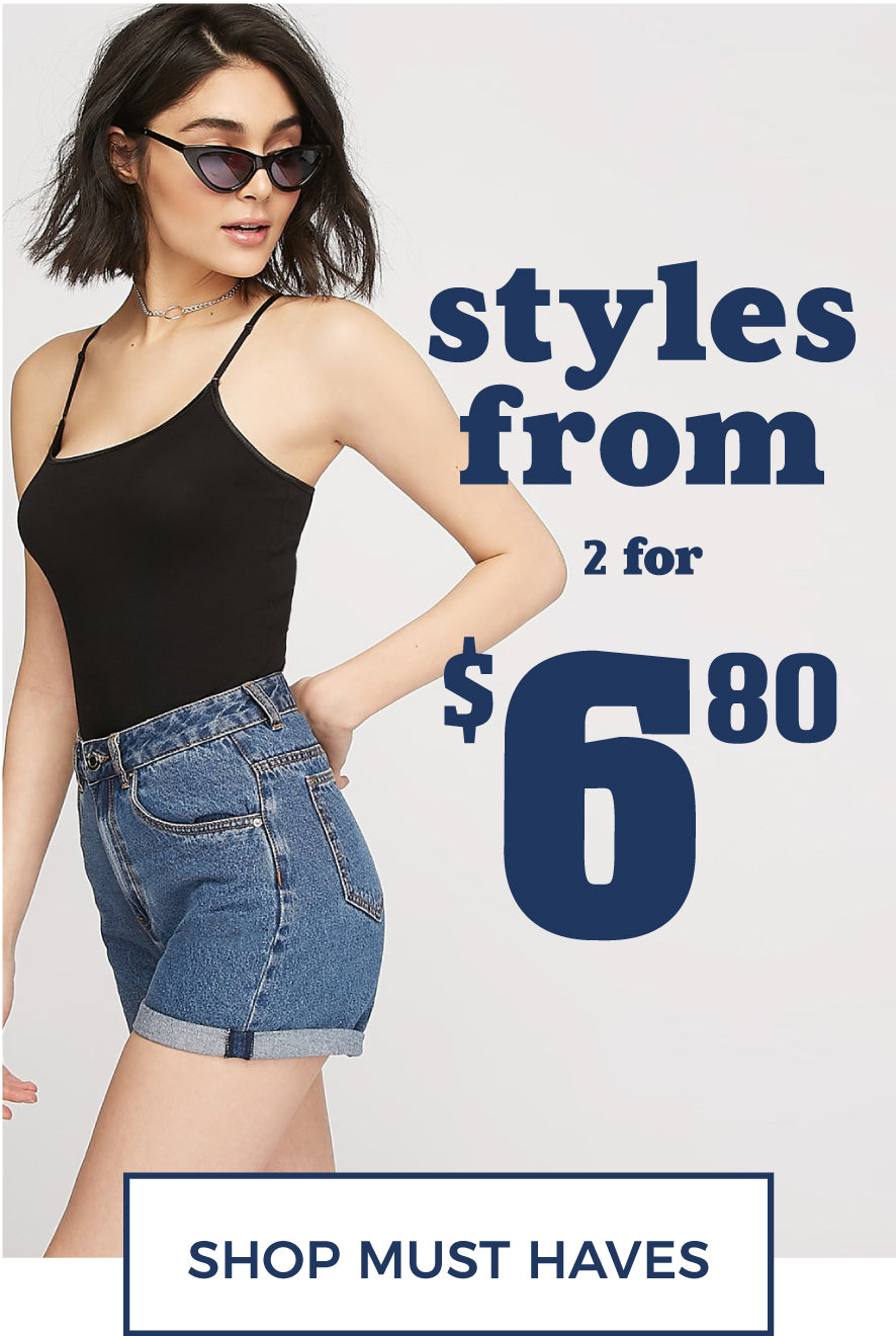 Styles from 2 for $6.80 - Shop Must Haves