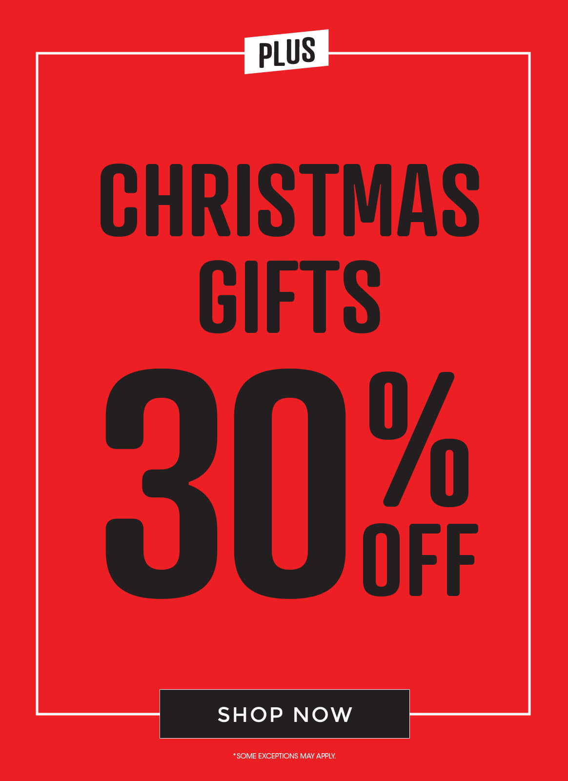 Plus Christmas Gifts 30% Off - Shop Now