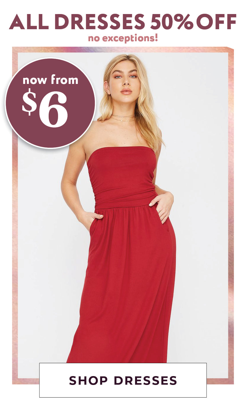 All Dresses - 50% Off - Now $6