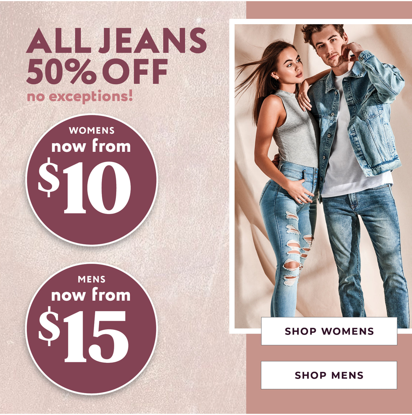 All Jeans - 50% Off - Womens now from $10, Mens now from $15