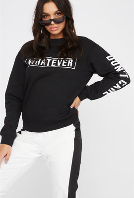 Whatever Crew Neck Sweatshirt