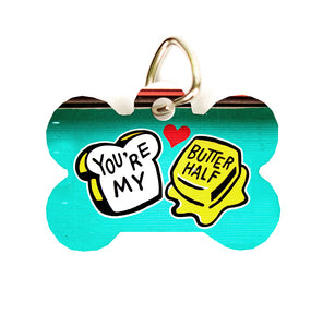 You're My Butter Half (Pet tags)