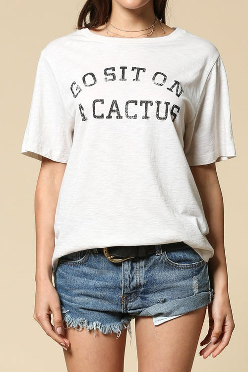 Go sit on a Cactus Tee