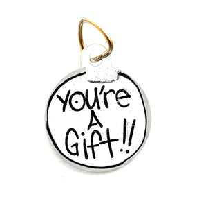 YOU'RE A GIFT (Pet tags)