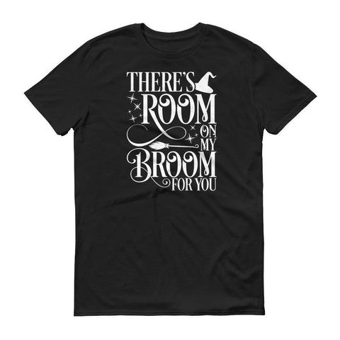 Tee Vision Shop Black / S There's Room On My Broom For You Halloween Short sleeve t-shirt