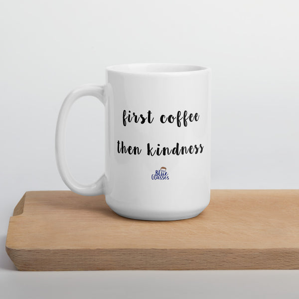 "Coffee Mug ""First coffee"""
