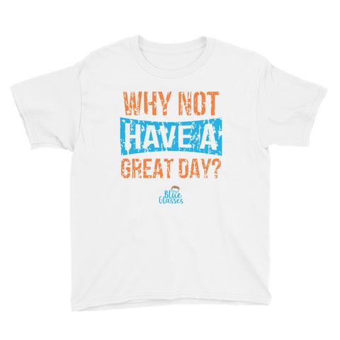 "Boy's Short Sleeve T-Shirt ""Why Not Have A Great Day?"""
