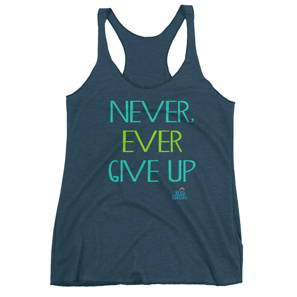 "Women's Tank ""Never, Ever Give Up"""