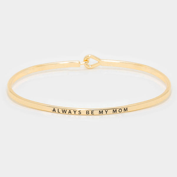 """ALWAYS BE MY MOM"" Thin Gold Metal Hook Bracelet"