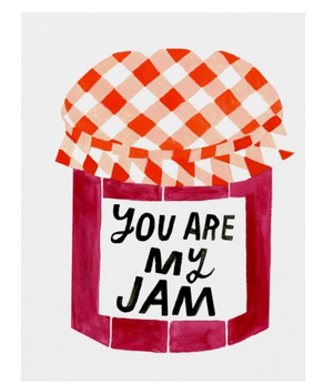 Greeting Card - YOU ARE MY JAM