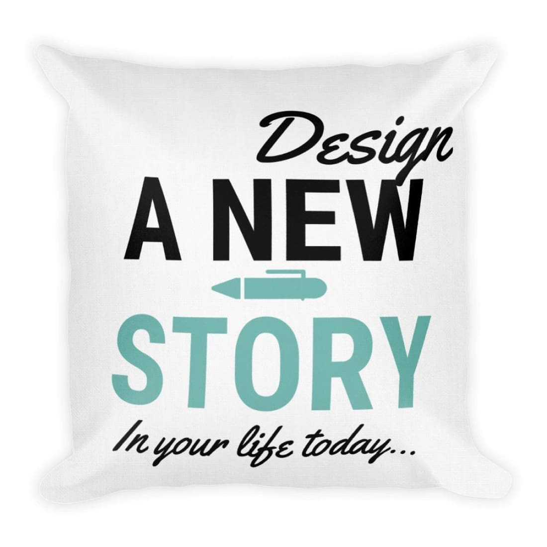 Design A New Story In Your Life Today Premium Throw Pillow - Pillow