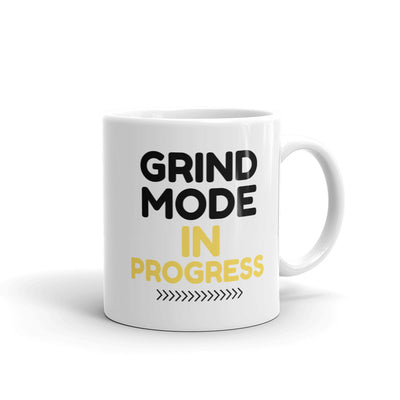 Grind Mode In Progress Coffee Mug