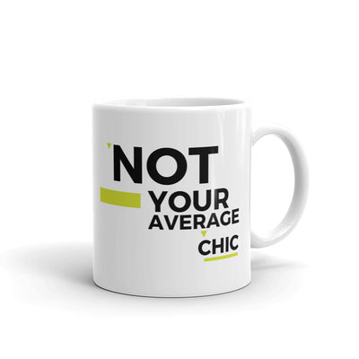 Not Your Average Chic Coffee Mug