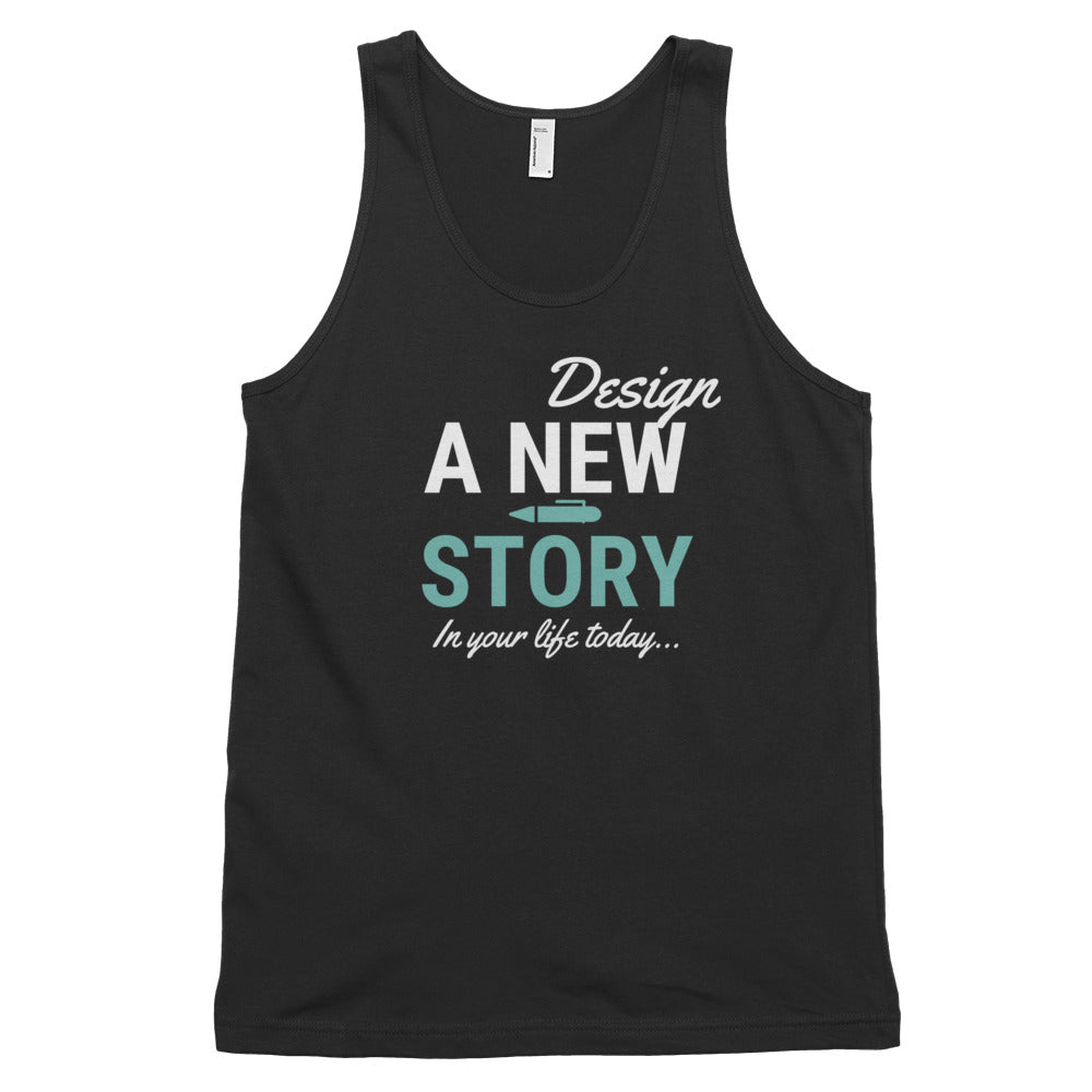 Design A New Story In Your Life Today Classic Tank Top