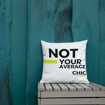 Not Your Average Chic Premium Throw Pillow