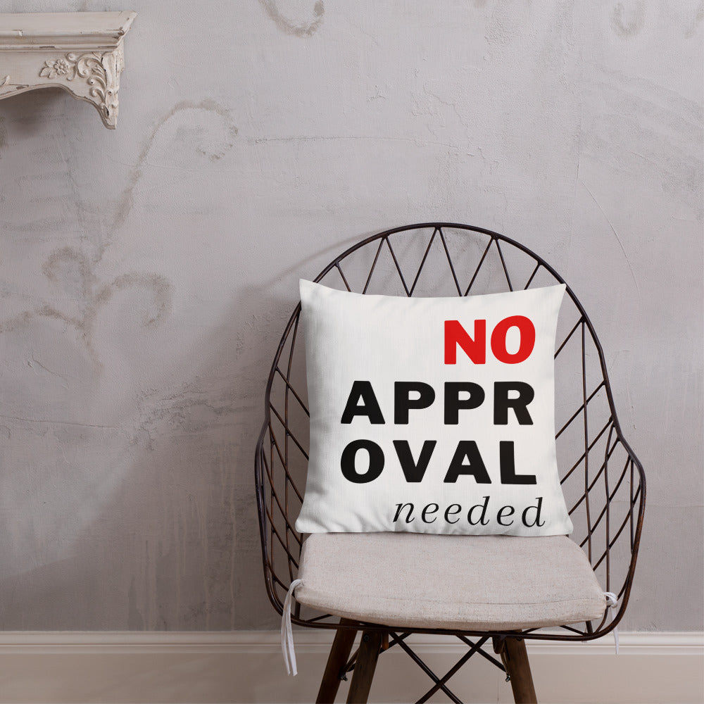 No Approval Needed Premium Throw Pillow