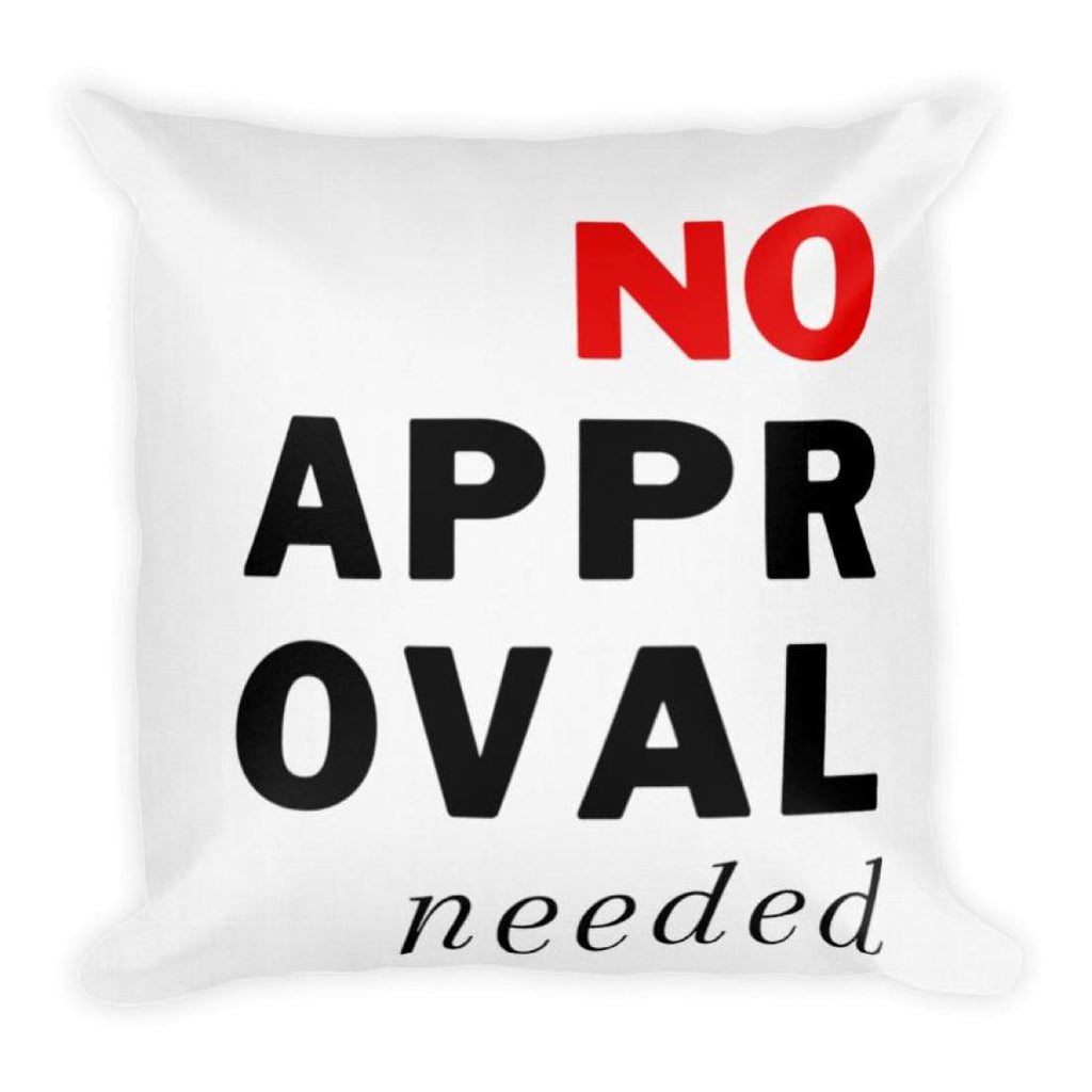 No Approval Needed Premium Throw Pillow - Pillow