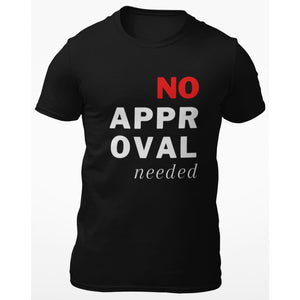 No Approval Needed Unisex Short-Sleeve Message T-Shirt - T-shirts