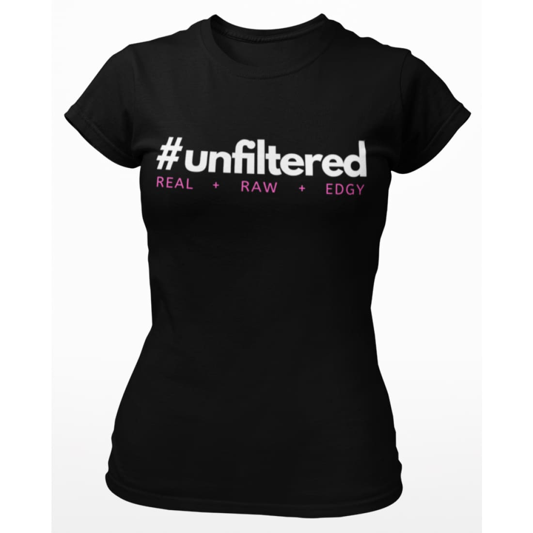 #UNFILTERED Ladies Short-Sleeve Message T-Shirt - T-shirts
