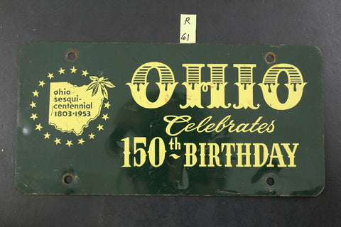 Vintage 1953 OHIO Sesqui-Centennial Booster License Plate 150th Birthday (R61